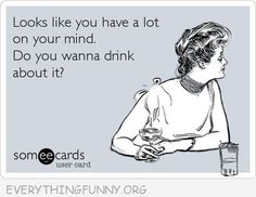 """Funny. Especially because of the country song """"what are you drinking about tonight"""" Life Motto, Funny Country Quotes, Wine Night, Wanna Drink, Ecards Humor Drinking, Jasmine Quotes, Bartender Quotes, Mixed Drinks, Funny Quotes About Drinking"""