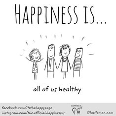 Happiness is. all of us healthy. Im Happy, Make Me Happy, Happy Life, Are You Happy, Happy Moments, Happy Thoughts, Cute Happy Quotes, Mantra, Reasons To Be Happy
