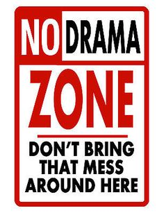 No Drama Zone Sign Durable Aluminum No Rust Full Color Custom Metal Sign Personalized Metal Signs, Custom Metal Signs, Work Quotes, Quotes To Live By, Life Quotes, Sarcastic Quotes, Funny Quotes, Qoutes, Drama Free