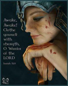 Warrior Bride of Christ - Isaiah yep yep Esp Spiritual Warrior, Prayer Warrior, Spiritual Warfare, Christian Warrior, Christian Women, Christian Quotes, Braut Christi, Isaiah 51, Battle Scars