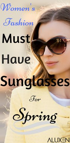 Must Have Sunglasses for Spring | Are you ready for the warm weather around the corner? Check out this list of the 10 best sunglasses for women so that you can tackle this spring in style! #Aluxen #Sunglasses #WomensFashion #Spring