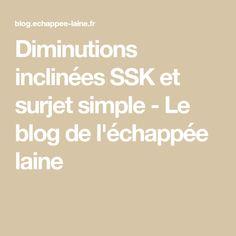 Diminutions inclinées SSK et surjet simple - Le blog de l'échappée laine