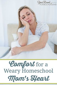 Comfort for a Weary Homeschool Mom's Heart - Year Round Homeschooling