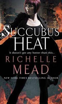 Georgina Kincaid, book 4: Succubus Heat By Richelle Mead