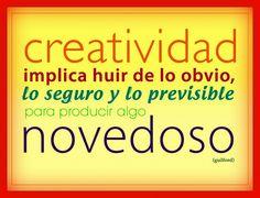 #Creatividad implica huir de lo obvio, lo seguro y lo previsible para producir algo novedoso.