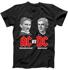 AC VS DC Thomas Edison Nikola Tesla T-Shirt AC VS DC Thomas Edison Nikola Tesla…