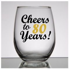 80th Birthday Gift For Men Women Wine Glass Cheers To 80 Years Party Favors
