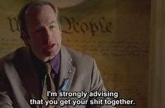 He's not afraid to get to the point. | 26 Reasons Saul Goodman Deserves His Own Spin-Off