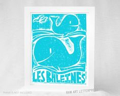 Have a whale of a tale time with Raw Arts Letter Press Les Baleines print!