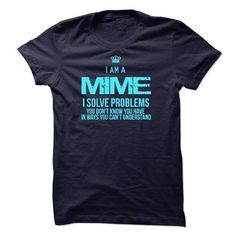 I Am A Mime - #graduation gift #grandma gift. GET => https://www.sunfrog.com/LifeStyle/I-Am-A-Mime.html?68278