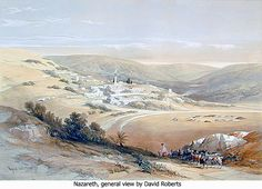 Nazareth, general view by David Roberts Journey To Bethlehem, Infancy, Holy Land, Saint, Madonna, Mountains, Middle East, Christ, Inspirational