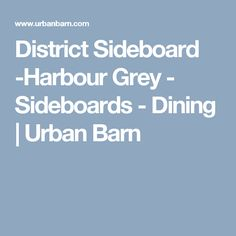 District Sideboard Harbour Grey