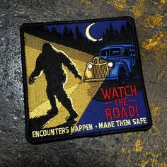 Road Safety PSA Cryptozoology Patch - Cryptozoology Tracking Society Bigfoot Sasquatch Road Safety B Cool Patches, Pin And Patches, Iron On Patches, Jacket Patches, Punk Patches, National Park Patches, Bigfoot Sasquatch, Mothman, Doja Cat