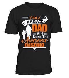 YOGA T-SHIRT Badass Dad Who Raise Eusebio