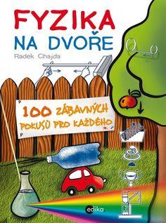 100 jednoduchých a zábavných pokusov pre deti