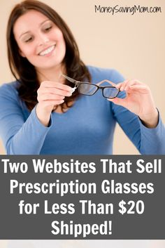 Did you know that you can buy prescription glasses online for less than twenty dollars? Here are two recommended websites to purchase from Money Saving Mom.