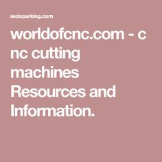worldofcnc.com - cnc cutting machines Resources and Information.