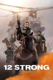 Free Watch 12 Strong (2018) Summary Movies at fansmovies.co