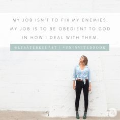 But I tell you, love your enemies and pray for those who persecute you. | Matthew 5:44