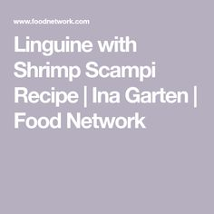 Linguine with Shrimp Scampi Recipe | Ina Garten | Food Network