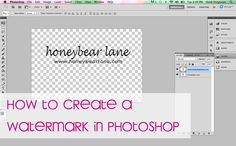 How to make your own watermark in Photoshop - good tutorial from Honeybear Lane.