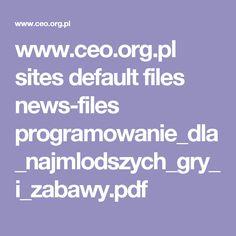 www.ceo.org.pl sites default files news-files programowanie_dla_najmlodszych_gry_i_zabawy.pdf