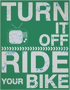 Get out and ride...