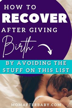 Wondering how you can recover from birth with minimal issues? DON'T do the things on this list (especially number 3) After Giving Birth, First Time Moms, New Moms, Did You Know, Number 3, Minimal, 1st Time Moms, Young Moms