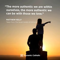 """""""The more authentic we are within ourselves, the more authentic we can be with those we love."""" Matthew Kelly, The Seven Levels of Intimacy Catholic Daily, Dynamic Catholic, Catholic Quotes, Catholic Prayers, Motivational Quotes, Inspirational Quotes, Saint Quotes, Divine Mercy, Daily Meditation"""