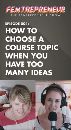 TFS 004: How to Choose a Course Topic When You Have Too Many Ideas — FEMTREPRENEUR