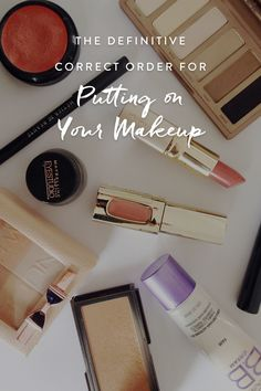 The Definitive Correct Order for Putting on Your Makeup via @PureWow