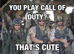 You Play Call Of Duty ... That's Cute, Click the link to view today's funniest pictures!
