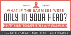 Season Episode What if the Barriers Were Only in Your Head? This Is Your Life, Areas Of Life, Your Head, Motivate Yourself, Season 4, Stand Up, New Books, Motivation