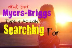 what-each-myers-briggs-type-is-searching-for