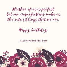 Best Happy Birthday Wishes for Sister & sister-and-law, this beautiful collection of heartfelt special funny birthday wishes for sister will make her happy. Birthday Wishes For Sister, Birthday Wishes Funny, Happy Birthday Fun, Im Not Perfect, Sisters, How To Make, Image, Birthday Greetings To Sister, Sister Birthday Wishes