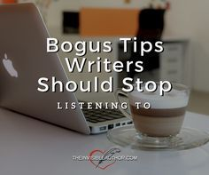Bogus Tips Writers Should Stop Listening To