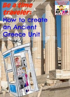 Be a Time Traveler: How to teach an Ancient Greece Unit
