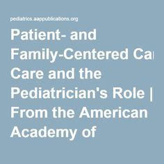 Patient- and Family-Centered Care and the Pediatrician's Role | From the American Academy of Pediatrics | Pediatrics