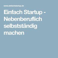 Einfach Startup - Nebenberuflich selbstständig machen