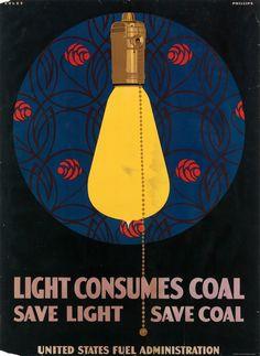 Light Consumes Coal, c.1918. Clarence Coles Phillips. Edwards & Deutsch Litho Co. Chicago.