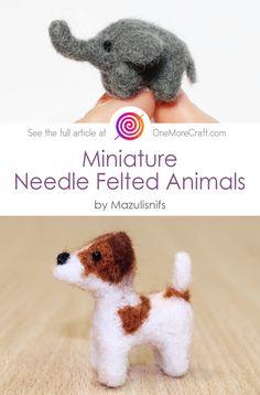 The World of Miniature Needle Felted Animals by Mazulisnifs