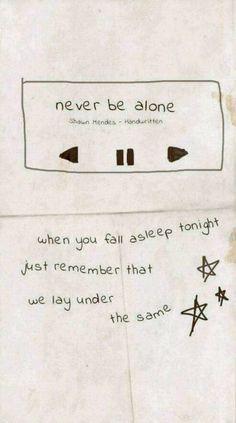 Shawn mendes, never be alone, and lyrics image Shawn Mendes Songs, Shawn Mendes Quotes, Shawn Mendes Tumblr, The Words, Shawn Mendes Lieder, Never Be Alone, Lyric Quotes, Life Quotes, Calligraphy Quotes Lyrics