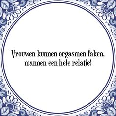 Vrouwen kunnen orgasmen faken Love Quotes, Funny Quotes, So True, Beautiful Words, Letters, Products, Relation Quotes, Signs, Glamour