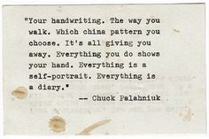 Chuck Palahniuk - if this was written for the digital age it would say 'every pin, every photo, every post'