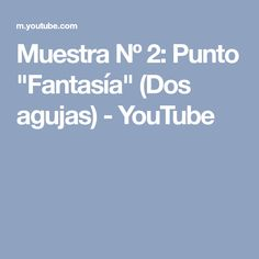 """Muestra Nº 2: Punto """"Fantasía"""" (Dos agujas) - YouTube"""