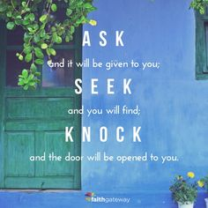 "Been doing that... will KEEP doing that. Hope is all there is. ""ask, seek, knock"""
