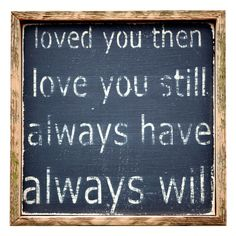 """Loved You Then"" Wall Decor"