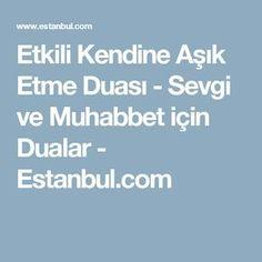Etkili Kendine Aşık Etme Duası - Sevgi ve Muhabbet için Dualar - Estanbul.com