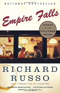 """""""Empire Falls"""" - Richard Russo. Amazing characters in a saga about a small town in decline."""