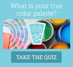 Take the LiLu Color Quiz to find out your true color palette! #color #colorpalette #colorpaletteideas #colorscheme #colorschemeideas #interiorcolorpalette #interiorcolorschemes #interiorcolorpaletteideas #interiorcolorschemeideas